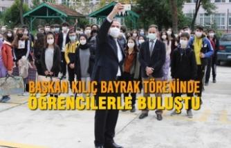 Başkan Kılıç Bayrak Töreninde Öğrencilerle Buluştu