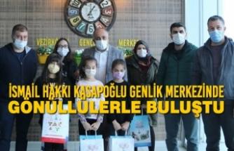 İsmail Hakkı Kasapoğlu Genlik Merkezinde Gönüllülerle Buluştu