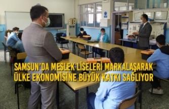 Samsun'da Meslek Liseleri Markalaşarak Ülke Ekonomisine Büyük Katkı Sağlıyor