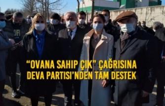 """""""Ovana Sahip Çık"""" Çağrısına Deva Partisi'nden Tam Destek"""