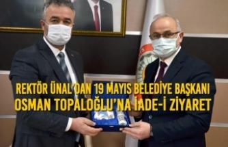 Rektör Ünal'dan 19 Mayıs İlçesi Belediye Başkanına İade-i Ziyaret