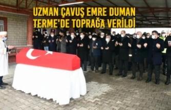 Uzman Çavuş Emre Duman; Terme'de Toprağa Verildi