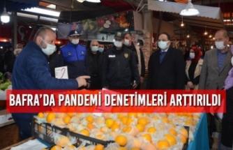 Bafra'da Pandemi Denetimleri Arttırıldı