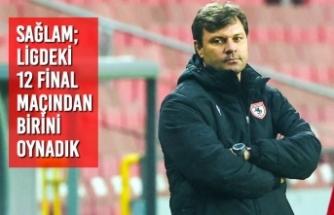 """Ertuğrul Sağlam; """"Ligdeki 12 Final Maçından Birini Oynadık"""""""