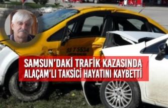 Samsun'daki Kazada Alaçamlı Taksici Hayatını Kaybetti