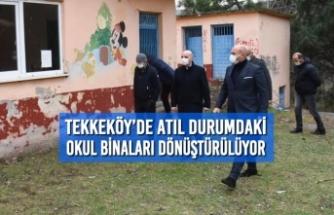 Tekkeköy'de Atıl Durumdaki Okul Binaları Dönüştürülüyor