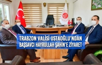 Trabzon Valisi Ustaoğlu'ndan Başsavcı Hayrullah Şahin'e Ziyaret
