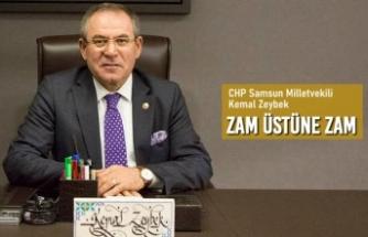 "CHP Samsun Milletvekili Zeybek; ""Zam Üstüne Zam"""