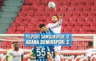 Yılport Samsunspor: 0 – Adana Demirspor: 2