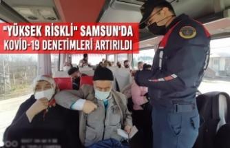 """""""Yüksek Riskli"""" Samsun'da Kovid-19 Denetimleri Artırıldı"""