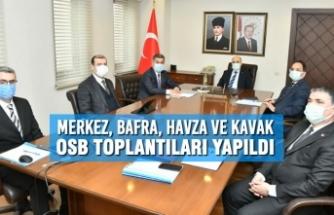 Samsun'da Merkez, Bafra, Havza ve Kavak OSB Toplantıları Yapıldı