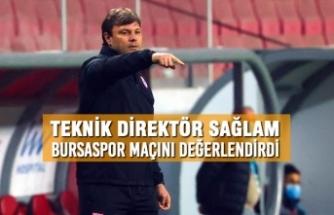 Teknik Direktör Sağlam, Bursaspor Maçını Değerlendirdi