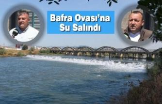 Bafra Ovası'na Su Salındı