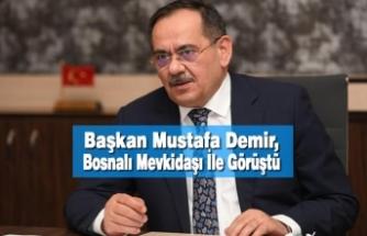 Başkan Demir, Bosnalı Mevkidaşı İle Görüştü