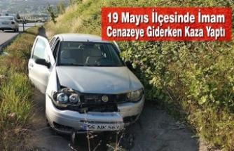 19 Mayıs İlçesinde İmam Cenazeye Giderken Kaza Yaptı