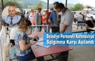 Belediye Personeli Koronavirüs Salgınına Karşı Aşılandı