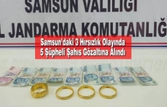 Samsun'daki 3 Hırsızlık Olayında 5 Şüpheli Şahıs Gözaltına Alındı