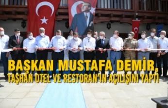Başkan Demir, Taşhan Otel Ve Restoran'ın Açılışını Yaptı