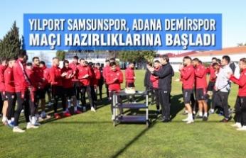 Yılport Samsunspor, Adana Demirspor Maçı Hazırlıklarına Başladı
