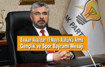 Başkan Aksu'dan 19 Mayıs Atatürk'ü Anma Gençlik ve Spor Bayramı Mesajı
