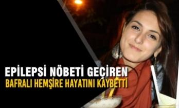 Epilepsi Nöbeti Geçiren Bafralı Hemşire Hayatını Kaybetti
