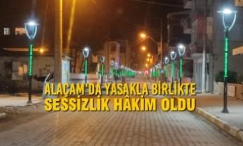 Alaçam'da Yasakla Birlikte Sessizlik Hâkim Oldu