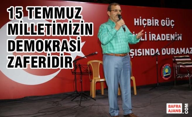 """Başkan Şahin; """"15 Temmuz Milletimizin Demokrasi Zaferidir"""""""