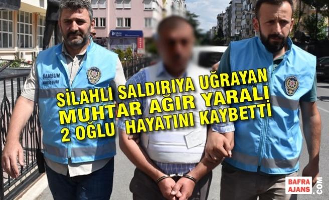 Samsun'da Silahlı Saldırı: 2 Ölü, 1 Yaralı