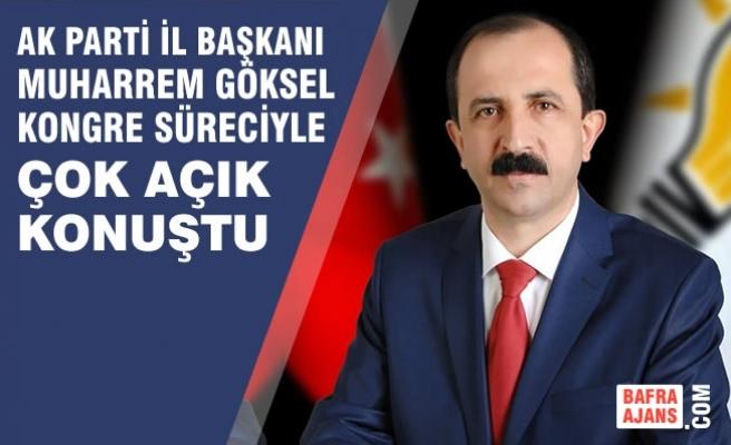 AK Parti İl Başkanı Göksel'den Kongre Süreci Açıklaması