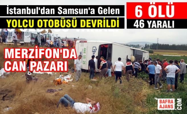 Merzifon'da Yolcu Otobüsü Devrildi; 6 Ölü 46 Yaralı