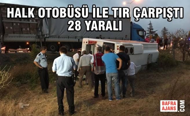 Samsun'da Halk Otobüsü İle Tır Çarpıştı: 28 Yaralı
