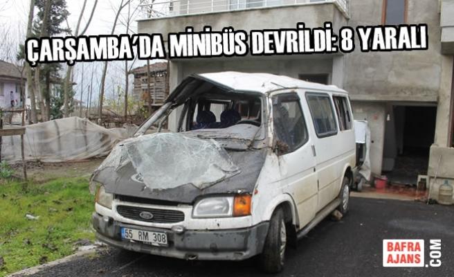 Çarşamba'da Minibüs Devrildi: 8 Yaralı