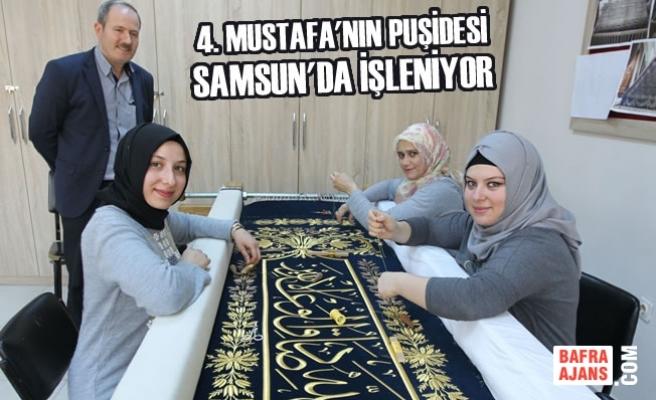 4. Mustafa'nın Puşidesi Samsun'da İşleniyor