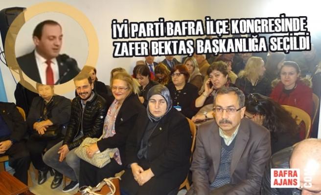 İYİ Parti Bafra İlçe Kongresinde Zafer Bektaş Başkanlığa Seçildi