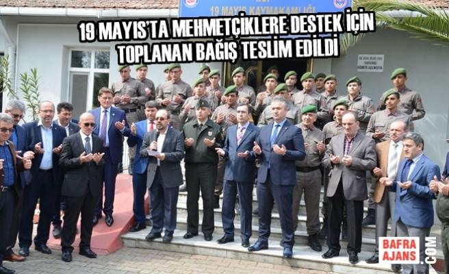 19 Mayıs'ta Mehmetçik İçin Toplanan Bağış Teslim Edildi