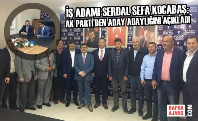 İş Adamı Kocabaş; AK Parti'den Aday Adaylığını Açıkladı