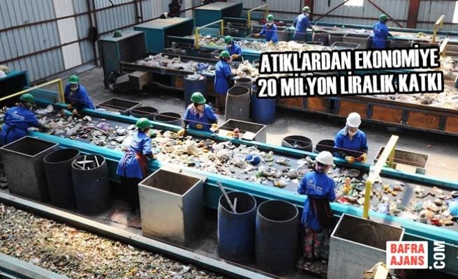 Atıklardan Ekonomiye 20 Milyon Liralık Katkı