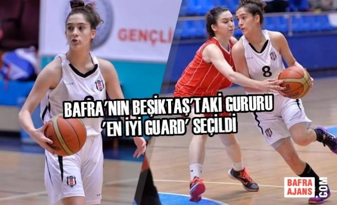 Bafra'nın Beşiktaş'taki Gururu 'En İyi Guard' Seçildi