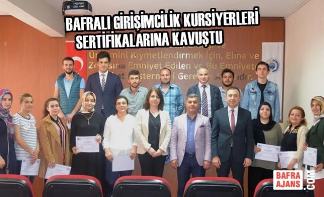 Bafra'lı Girişimcilik Kursiyerleri Sertifikalarına Kavuştu