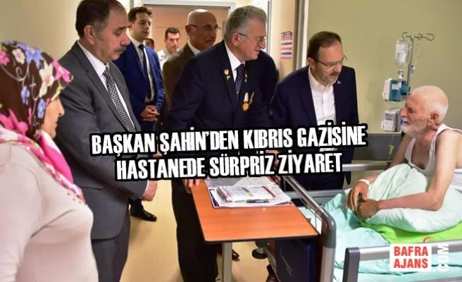 Başkan Şahin'den Kıbrıs Gazisine Hastanede Sürpriz Ziyaret