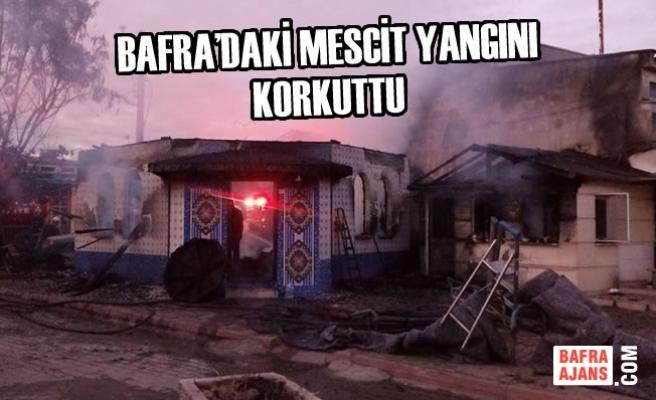 Bafra'daki Mescit Yangını Korkuttu