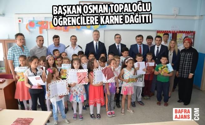 Başkan Topaloğlu Öğrencilere Karne Dağıttı