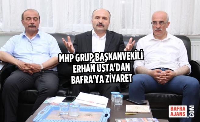MHP Grup Başkanvekili Usta'dan Bafra'ya Ziyaret