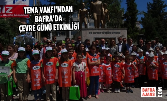 Tema Vakfı'ndan Bafra'da Çevre Günü Etkinliği