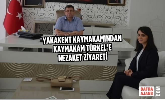 Yakakent Kaymakamından Kaymakam Türkel'e Nezaket Ziyareti