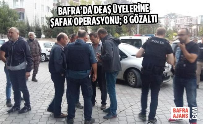 Bafra'da DEAŞ Üyelerine Şafak Operasyonu; 7 Gözaltı