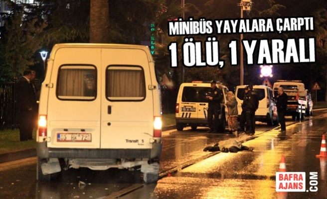 Minibüs Yayalara Çarptı: 1 Ölü, 1 Yaralı