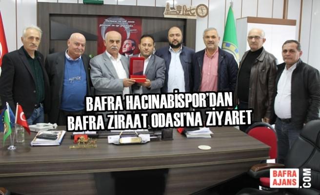Bafra Hacınabispor'dan Bafra Ziraat Odası'na Ziyaret