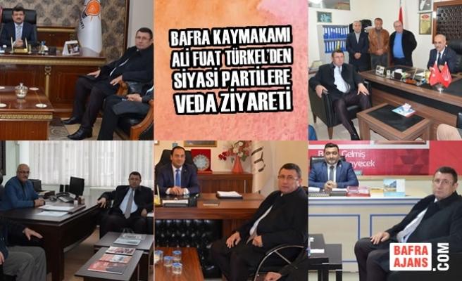 Kaymakam Türkel'den Siyasi Partilere Veda Ziyareti