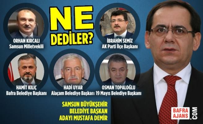 Mustafa Demir'in Adaylığı İçin Ne Dediler?